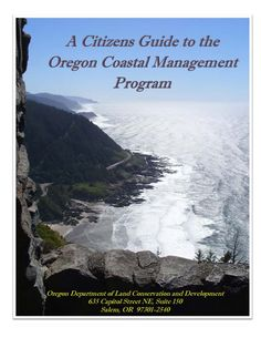 A citizens guide to the Oregon Coastal Management Program, by the Oregon Department of Land Conservation and Development
