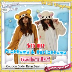 4 Days Only - Rilakkuma and Korilakkuma sale!  Now through Sunday, use coupon code RelaxBear during checkout to save $15.00 on Rilakkuma and Korilakkuma Kigurumi. Buy both to save $30.00!  Take advantage of this limited offer and enjoy the comfy-ness of our genuine SAZAC Rilakkuma and Korilakkuma for years to come. ^___^  Rilakkuma Kigurumi: http://kigurumi-shop.com/Rilakkuma-Kigurumi.aspx  Korilakkuma Kigurumi: http://kigurumi-shop.com/Korilakkuma-Kigurumi.aspx  Coupon Code: RelaxBear