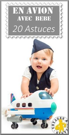 Prendre l'avion avec bébé: 20 astuces et bien plus dans notre dossier spécial... Le voyage en famille devient un jeu d'enfant!