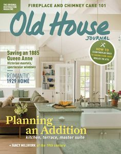 Old House Journal. The Editorial Focus Of This Magazine Is On Restoring,  Maintaining And