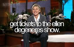 Thoughts on Thursday: Bucket List | get tickets to the ellen degeneres show