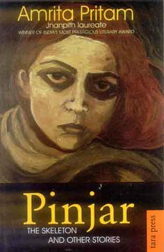 Pinjar: by Amrita Pritam Featured in: 50 Writers, 50 Books - The Best of Indian Fiction. Harper-Collins India.