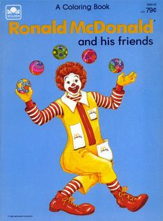 Ronald McDonald And His Friends   Coloring Books at Retro Reprints - The world's largest coloring book archive! Baby Boomer Era, Mcdonalds Fast Food, Blue Crayon, Old Advertisements, Color Activities, Vintage Labels, Book Collection, Worlds Largest, Famous People