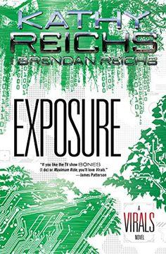AVAILABLE IN PAPERBACK!  Exposure: A Virals Novel by Kathy Reichs http://www.amazon.com/dp/0147514371/ref=cm_sw_r_pi_dp_Wrj7ub1DM91NE