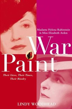 War Paint: Madame Helena Rubinstein and Miss Elizabeth Arden: Their Lives, Their Times, Their Rivalry by Lindy Woodhead, http://www.amazon.com/dp/B00DNL18GS/ref=cm_sw_r_pi_dp_k.6Ktb0EBWEYC