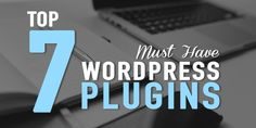 7 Wordpress Plugins You Must Have For A Successful Business - Your blog My way