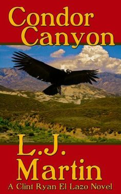 Condor Canyon - Clint Ryan series by L. J. Martin. $4.99. Author: L. J. Martin. Publisher: Wolfpack Publishing (June 23, 2010). 397 pages