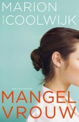 Marion van de Coolwijk - Mangelvrouw 8-2017. Niet al te moeilijk geschreven maar met een verrassend einde.  Vermakelijk boek, 3*