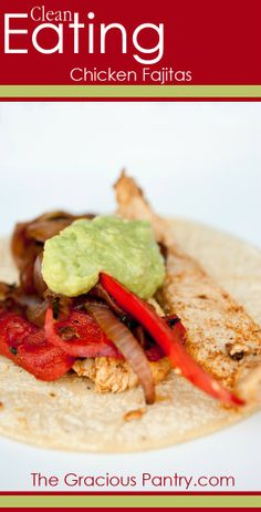 Clean Eating Chicken Fajitas #CleanEating #Dinner #DinnerIdeas