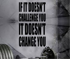 If It Doesn't Challenge You It Doesn't Change You #motivationalfitnessquotes #StudioWorkouts