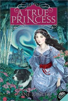 """A True Princess"" by Diane Zahler"