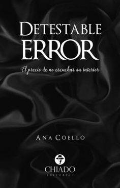 Lee Detestable error © de la historia Detestable error© por Themma (ANA COELLO) con 42,401 lecturas. glia, llibrerías...