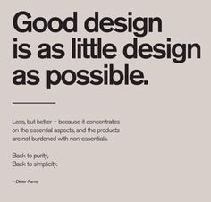 """Poster """"Good design is as little design as possible"""" by Dieter Rams - Startup Vitamins Graphisches Design, Design Logo, Graphic Design Tips, Graphic Design Typography, Graphic Design Inspiration, Layout Design, Quote Design, Graphic Designers, Simple Poster Design"""