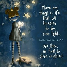 There are things in life that will threaten to dim your light. use them as fuel to shine brighter! ~ Princess Sassy Pants & Co Sassy Quotes, Cute Quotes, Simple Quotes, Positive Thoughts, Positive Quotes, Positive Phrases, Positive Mind, Princess Quotes, Princess Pics