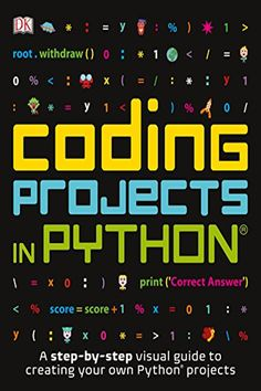 Coding Projects in Python (Computer Coding for Kids) by DK - DK Children Computer Coding For Kids, Computer Projects, Computer Tips, Computer Hacker, Learn Programming, Python Programming, Computer Programming Languages, Programming Humor, Coding Languages