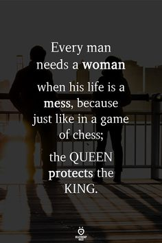 Every man needs a woman when his life is a mess, because just like in a game of chess; the QUEEN protects the KING. Ways to be the Queen of Unicorn Makeupquotesforqueen Wisdom Quotes, True Quotes, Motivational Quotes, Inspirational Quotes, Qoutes, King Queen Quotes, Chess Quotes, Live Quotes For Him, Badass Quotes