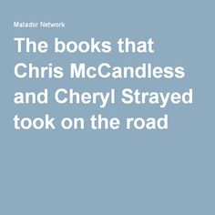 The books that Chris McCandless and Cheryl Strayed took on the road