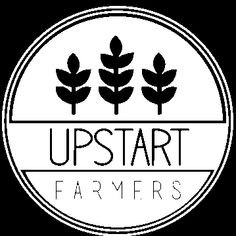 Our farmers, Upstart Farmers, are the Most Innovative Farmers Around