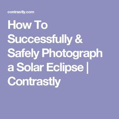 A solar eclipse, for many, is life-changing, and could easily prove to be one of the most amazing sights that many will ever see in their lifetime. Solar Eclipse Facts, Solar Eclipse Activity, Solar Eclipse 2017, Dslr Photography Tips, Outdoor Photography, Love Photography, Photography Training, Eclipse Book, Eclipse Time