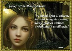 József Attila: Reménytelenül Poems, Quotes, Attila, Quotations, Poetry, A Poem, Verses, Quote, Manager Quotes