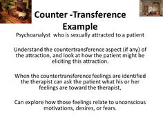 transference and countertransference Transference and countertransference outside psychoanalysis as almost any textbook on counseling will attest, transference and countertransference are given different meanings and accorded differing degrees of importance in systems of counseling and psychotherapy other than psychoanalysis.