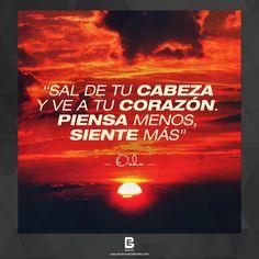 """""""Sal de tu cabeza y ve a tu corazón. Piensa menos, siente más"""" ―Osho―  http://www.elsalvadorebooks.com"""