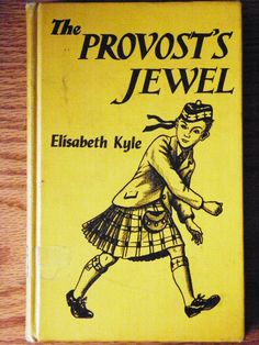 """The Provost's Jewel - Elisabeth Kyle - This is still one of my favorite books:) I read it when I was about 10 or 11. It's got """"everything""""- Mystery, travel, logic, scotland, etc..:)"""