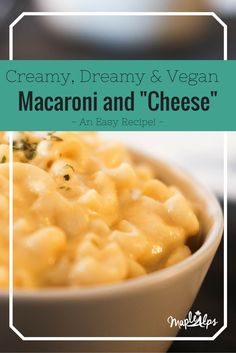 Creamy & Dreamy Vegan Macaroni and Cheese. Super simple and crazy delicious!!