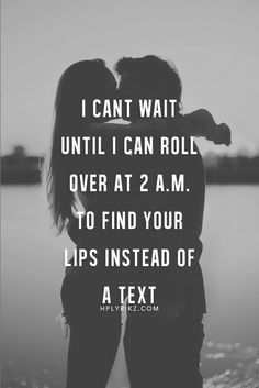 ...your lips instead of a text.