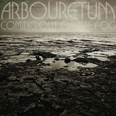 Arbouretum - Coming Out of the Fog 2013