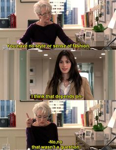 19e6fd479f02 Funny quote from the 2006 film The Devil Wears Prada starring Anne Hathaway  & Meryl Streep.