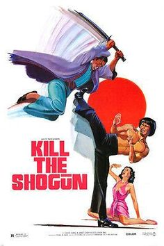 1975 KILL THE SHOGUN movie poster SAMURAI MOVES MARTIAL ARTS 24X36 Brand New. 24x36 inches. Will ship in a tube. Reproduction of aged original vintage art print. Great wall decor art print at a fracti