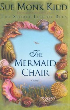 The Mermaid Chair- i have heard this is really good