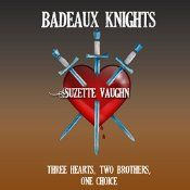 aUDIO BOOK, AUDIBLE.COM  Badeaux Knights is a medieval romance set in the new American South. Sonya escapes at last from her abusive boyfriend and seeks safety in the Badeaux mansion with brothers Nick and Kale, modern-day Renaissance re-enactors. Ancient chivalry, irresistible passions and lurking dangers draw the characters into a double love triangle from which not all will emerge alive and all will be irrevocably changed. http://suzettevaughn.wix.com/suzettevaughn#!books/cee5