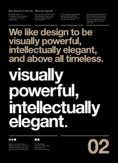 Massimo Vignelli is one of the masters of design and have inspired so many designers including me. He also inspired Canadian designer Anthony Neil Dart to create this poster series with five phrases to live by Massimo Vignelli. Web Design, Layout Design, Icon Design, Type Design, Print Design, Logo Design, Art Print, Typography Layout, Graphic Design Typography