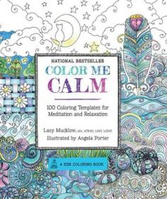 Color Me Calm Is A Guided Coloring Book Designed For Harried Adults Art TherapistLacy Mucklow