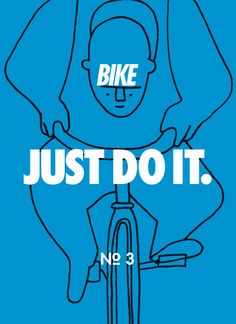 Bike. JUST DO IT! Awesome illustrations.