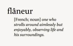 Choose and Book: Definition: Flâneur