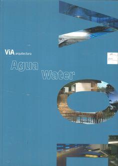 ViA arquitectura #10. Marzo 2002. Agua http://www.via-arquitectura.net/10/indice-10.htm