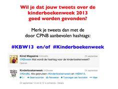 Wil je dat jouw tweets over de kinderboekenweek 2013 over sport en spel goed worden gevonden?   Merk je tweets dan met de door het CPNB aanbevolen hahtags #KBW13 en/of #Kinderboekenweek