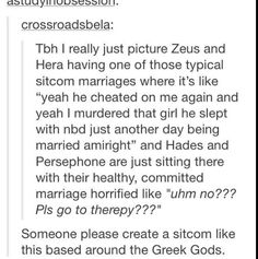 Zeus and Hera vs Hades and Persephone. Funny Tumblr Stories, Funny Tumblr Posts, My Tumblr, Funny Quotes, Funny Memes, Hilarious, Videos Funny, Zeus And Hera, Greek Memes