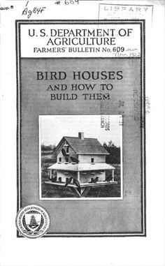 Bird houses and how to build them Author: Dearborn, Ned, Volume: no.609 Subject: Birdhouses Publisher: Washington, D.C. : U.S. Dept. of Agriculture Language: English Collection: usda-farmersbulletin; usdanationalagriculturallibrary; fedlink
