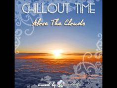 The best chillout - Above The Clouds (mixed by SpringLady)