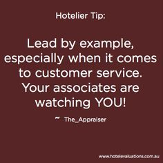 hotel service Lead by example, especially when it comes to customer service. Your associates are watching YOU! Best Teamwork Quotes, Hospitality Quotes, Lead By Example Quotes, Hotel Housekeeping, Customer Service Quotes, Sales Quotes, Hotel Services, Interesting Quotes, Good Job