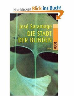 Die Stadt der Blinden: Gänsehaut bei diesem großartigen Werk von José Saramago! Fun Fact: Im gesamten Buch wird keine Person beim Namen genannt