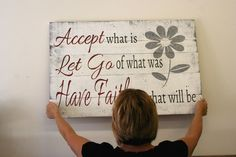 Accept What Is Let Go Of What Was Have Faith In What Will Be Wood Pallet Sign Inspirational