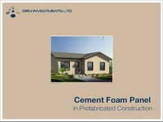 Prefab cement foam by DRM Investments LTD via slideshare
