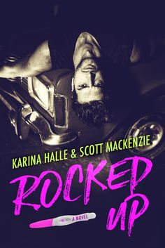 Rocked Up by Karina Halle and Scott Mackenzie | Cover Reveal