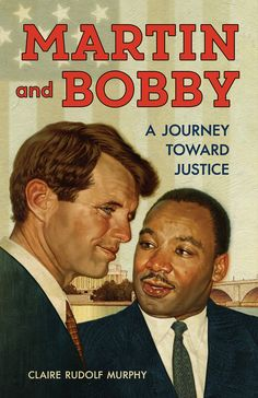 Buy Martin and Bobby: A Journey Toward Justice by Claire Rudolf Murphy and Read this Book on Kobo's Free Apps. Discover Kobo's Vast Collection of Ebooks and Audiobooks Today - Over 4 Million Titles! Robert Kennedy, John Kennedy, Trade Books, Fiction And Nonfiction, Chapter Books, King Jr, Martin Luther King, Bobby, Childrens Books