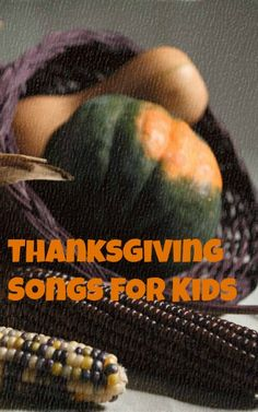 Thanksgiving Songs for Kids-songs, movements, and sign language to go along with Thanksgiving songs